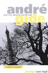 Andre Gide and the Second World War: A Novelist's Occupation