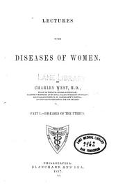 Lectures on the diseases of women: Volume 1