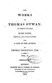 The Works of Thomas Otway: Volume 2