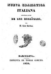 Nueva gramatica italiana adaptada al uso de los españoles por D. Luis Bordas