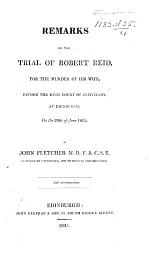 Remarks on the trial of R. Reid for the murder of his wife on the 29th of June, 1835