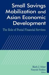 Small Savings Mobilization and Asian Economic Development: The Role of Postal Financial Services