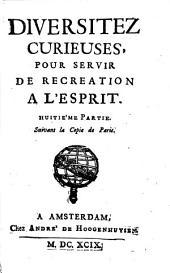 Diversitez Curieuses, Pour Servir De Récréation A L'Esprit: Volume8