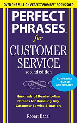 Perfect Phrases for Customer Service  Second Edition