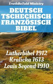 Deutsch Tschechisch Französisch Bibel: Lutherbibel 1912 - Kralicka 1613 - Louis Segond 1910