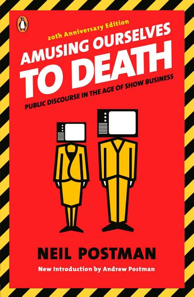 Download Amusing Ourselves to Death Book