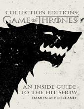 Collection Editions: A Game of Thrones: An Inside Guide to the Hit Show