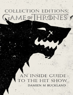 Collection Editions  A Game of Thrones  An Inside Guide to the Hit Show