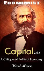 Capital: A Critique of Political Economy. Volume III: The Economist