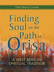 Finding Soul On The Path Of Orisa Book PDF