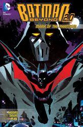 Batman Beyond 2 0 Vol  3  Mark of the Phantasm PDF