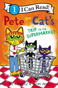 Pete the Cat s Trip to the Supermarket Book