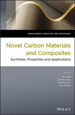 Novel Carbon Materials and Composites