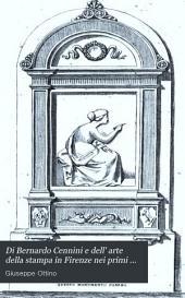 Di Bernardo Cennini e dell'arte della stampa in Firenze nei primi cento anni dall'invenzione di essa: sommario storico con documenti inediti
