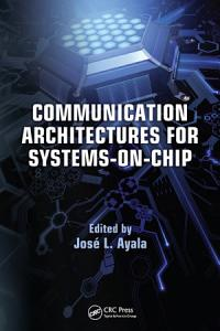 Communication Architectures for Systems on Chip