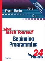 Sams Teach Yourself Beginning Programming in 24 Hours PDF