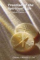 Treatise of the Spiritual Life  Book One  Vol 2  Catholic Classics PDF