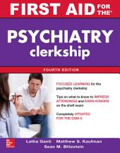 First Aid for the Psychiatry Clerkship, Fourth Edition: Edition 4