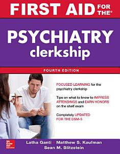 First Aid for the Psychiatry Clerkship  Fourth Edition Book