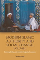 Modern Islamic Authority and Social Change  Volume 1