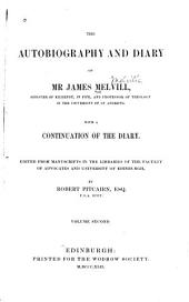 The Autobiography and Diary of Mr. James Melvill, with a Continuation of the Diary: Volume 2