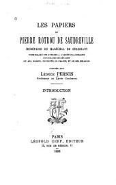 Les papiers de Pierre Rotrou de Saudreville: secrétaire du maréchal de Guebriant ...