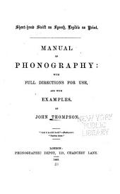 Manual of Phonography: with Full Directions for Use, and with Examples