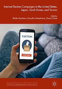 Internet Election Campaigns in the United States  Japan  South Korea  and Taiwan PDF