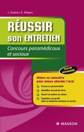 Réussir son entretien: Concours paramédicaux et sociaux