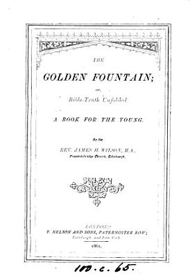 The golden fountain  or  Bible truth unfolded PDF
