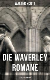 Die Waverley Romane (17 Titel in einem Band): Historische Romane: Ivanhoe + Rob Roy + Quentin Durward + Waverley + Anna von Geierstein + Guy Mannering + Der schwarze Zwerg + Das Kloster + Der Abt + Kenilworth + Der Pirat und mehr
