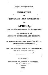 Narrative of Discovery and Adventure in Africa: From the Earliest Ages to the Present Time