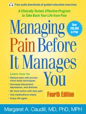 Managing Pain Before It Manages You, Fourth Edition: Edition 4