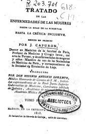 Tratado de las enfermedades de las mugeres desde la edad de la pubertad hasta la crítica inclusive: Tomo primero [-segundo], Volumen 1