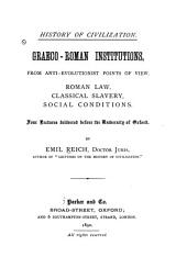 Graeco-Roman Institutions, from Antievolutionist Points of View: Roman Law, Classical Slavery, Social Conditions. Four Lectures Delivered Before the University of Oxford, Issues 2-3
