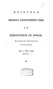 Epistola Henrici Constantini Cras ad Hierinymum de Bosch, data IV kal. junii 1810
