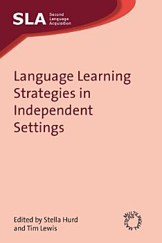 Language Learning Strategies in Independent Settings PDF