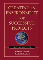 Creating an Environment for Successful Projects: Edition 2