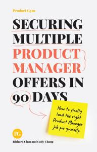 Securing Multiple Product Manager Offers in 90 Days PDF