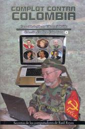 Complot contra Colombia: Secretos de los computadores de Raúl Reyes
