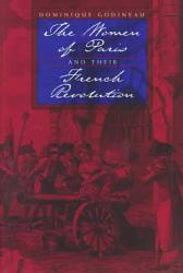 The Women Of Paris And Their French Revolution Book PDF