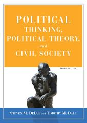 Political Thinking, Political Theory, and Civil Society: Edition 3