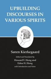 Kierkegaard's Writings, XV, Volume 15: Upbuilding Discourses in Various Spirits: Upbuilding Discourses in Various Spirits