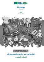 BABADADA black and white  Xitsonga   Persian Dari  in arabic script   xihlamuselamarito xa swifaniso   visual dictionary  in arabic script  PDF
