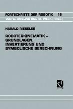 Roboterkinematik     Grundlagen  Invertierung und Symbolische Berechnung PDF