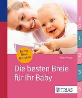 Die besten Breie für Ihr Baby: Ausgabe 3