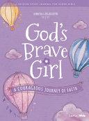 For Girls Like You  God s Brave Girl Older Girls Study Journal  A Courageous Journey of Faith