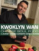 KWOKLYN WAN: Chinese Soul Food