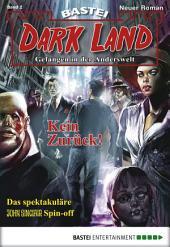 Dark Land - Folge 002: Kein Zurück!