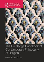 The Routledge Handbook of Contemporary Philosophy of Religion
